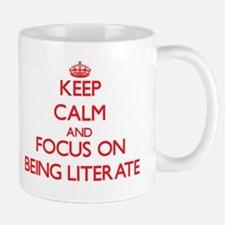 Keep Calm and focus on Being Literate Mugs