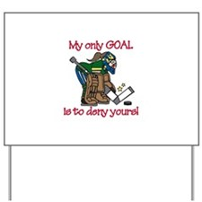 My Only Goal Yard Sign