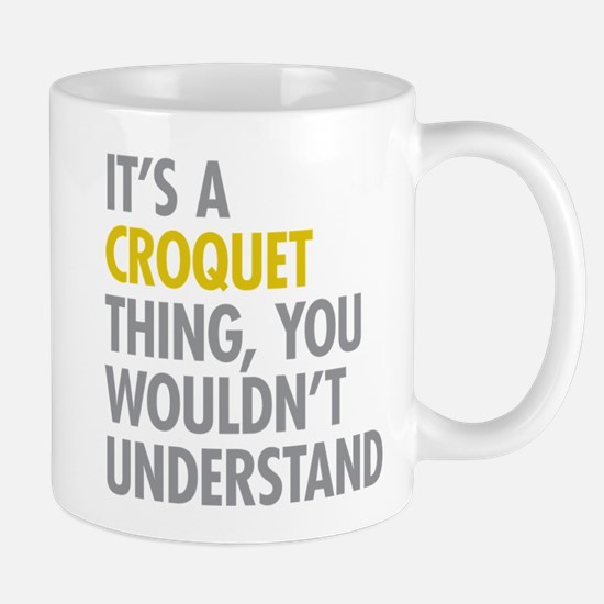 Its A Croquet Thing Mug