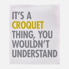 Its A Croquet Thing Throw Blanket