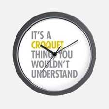 Its A Croquet Thing Wall Clock
