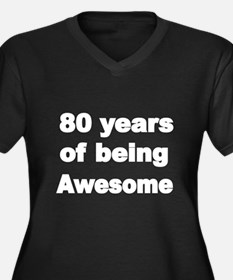 80 years and being Awesome Plus Size T-Shirt