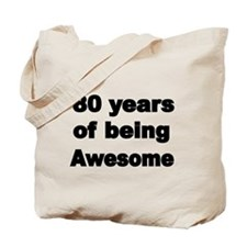 80 years of being Awesome Tote Bag