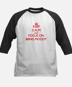 Keep Calm and focus on Being Moody Baseball Jersey