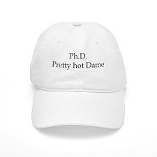 PhD Pretty hot Dame Baseball Cap
