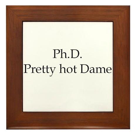 PhD Pretty hot Dame Framed Tile