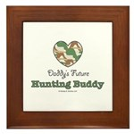 Daddy's Future Hunting Buddy Framed Tile