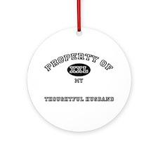 Property of my THOUGHTFUL HUSBAND Ornament (Round)