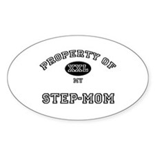 Property of my STEP-MOM Oval Decal