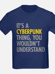 Its A Cyberpunk Thing T