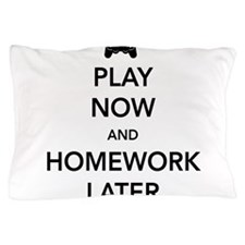 Play now homework later Pillow Case