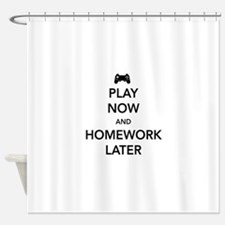 Play now homework later Shower Curtain