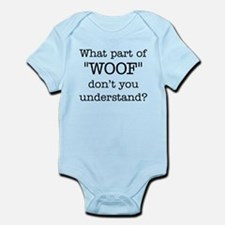 "What Part of ""WOOF"" ... Infant Bodysuit"
