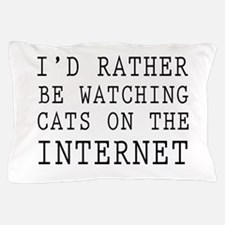 Rather be watching cats online Pillow Case
