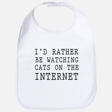 Rather be watching cats online Bib