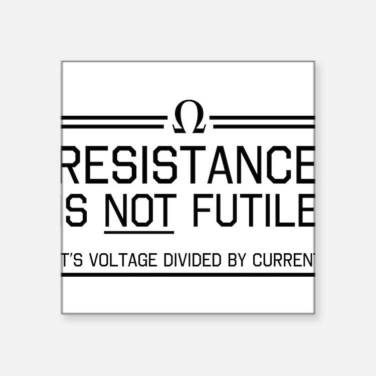 Resistance is not futile Sticker