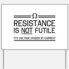 Resistance is not futile Yard Sign