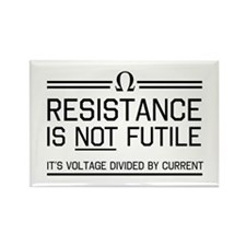 Resistance is not futile Magnets