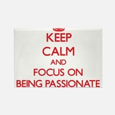 Keep Calm and focus on Being Passionate Magnets