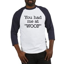 "You Had Me At ""WOOF"" Baseball Jersey"