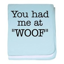 """You Had Me At """"WOOF"""" baby blanket"""