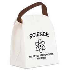 Science helps you prove dumb Canvas Lunch Bag