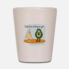 Salsa Has Nothing On You! Shot Glass