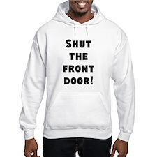 Shut the front door! Hoodie