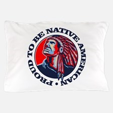 Proud Native American Pillow Case