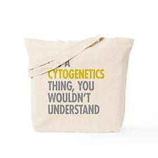 Its A Cytogenetics Thing Tote Bag