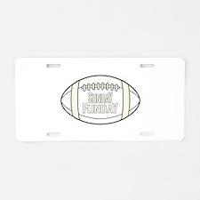 Football Sunday Funday Aluminum License Plate