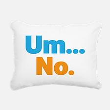 Um... No. Rectangular Canvas Pillow
