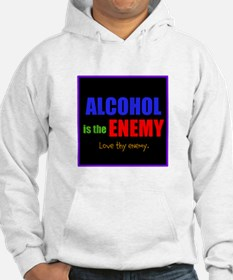 Alcohol is the Enemy Hoodie