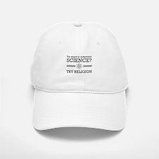 Too stupid science try religion Baseball Baseball Baseball Cap