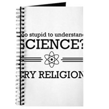 Too stupid science try religion Journal