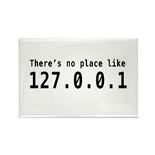 No place like 127.0.0.1 Magnets