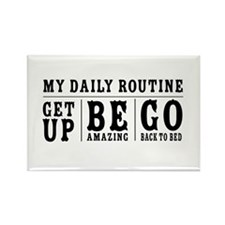 My Daily Routine, Get Up, Be Amazing, Go Back To B