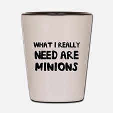 What I really need are minions Shot Glass