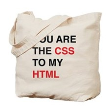 You are the css to my html Tote Bag