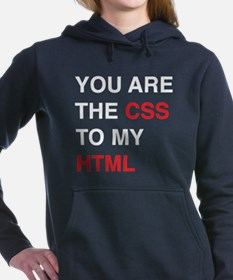 You are the css to my html Women's Hooded Sweatshi