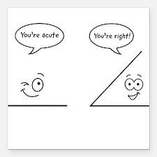 "You're acute Square Car Magnet 3"" x 3"""