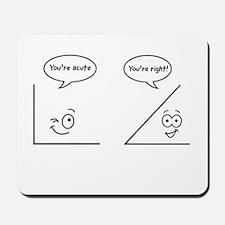 You're acute Mousepad