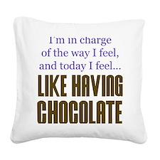 I feel like having chocolate Square Canvas Pillow