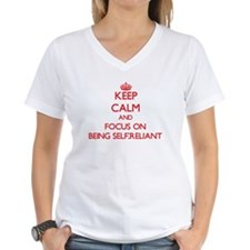 Keep Calm and focus on Being Self-Reliant T-Shirt