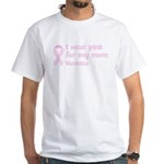 Mom Vanessa (wear pink) White T-Shirt