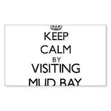 Keep calm by visiting Mud Bay Washington Decal