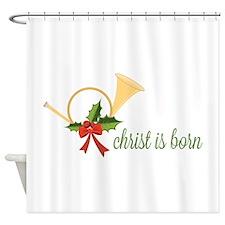 Christ Is Born Shower Curtain