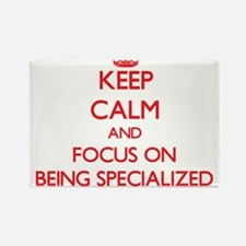 Keep Calm and focus on Being Specialized Magnets