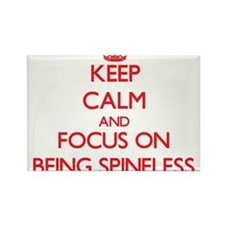 Keep Calm and focus on Being Spineless Magnets