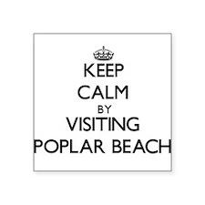 Keep calm by visiting Poplar Beach California Stic